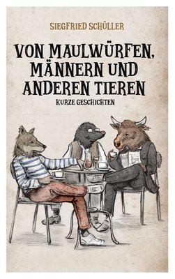 """Cover: """"Von Maulwürfen, Männern und anderen Tieren"""""""