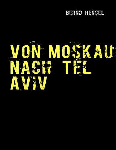 Von Moskau nach Tel Aviv