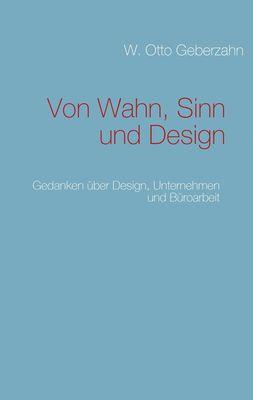 Von Wahn, Sinn und Design
