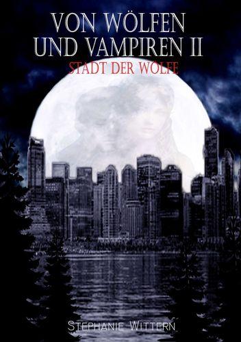 Von Wölfen und Vampiren II
