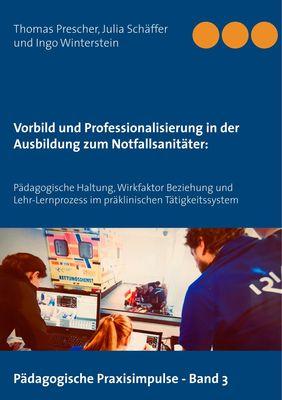 Vorbild und Professionalisierung in der Ausbildung zum Notfallsanitäter: