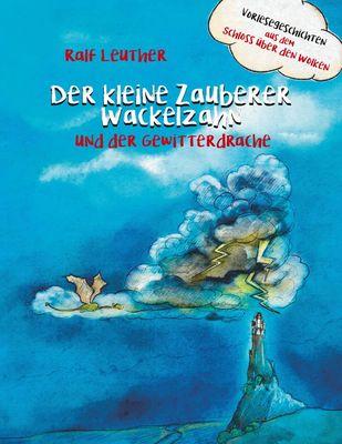 Vorlesegeschichten aus dem Schloss über den Wolken: Der kleine Zauberer Wackelzahn und der Gewitterdrache