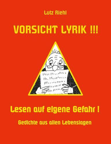 Vorsicht Lyrik!!! - Lesen auf eigene Gefahr!