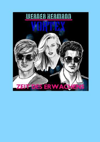 Vortex - Zeit des Erwachens