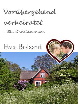 Vorübergehend verheiratet - Ein Groschenroman