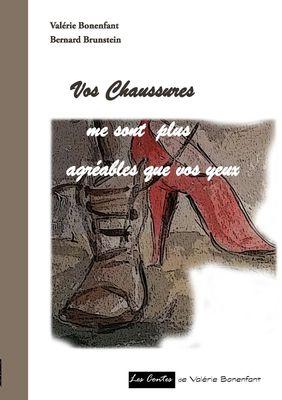 Vos chaussures me sont plus agréables que vos yeux