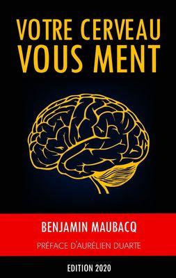 Votre cerveau vous ment