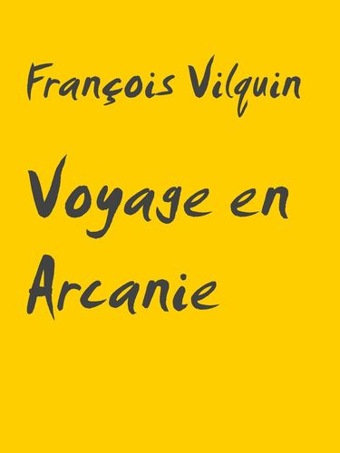 Voyage en Arcanie
