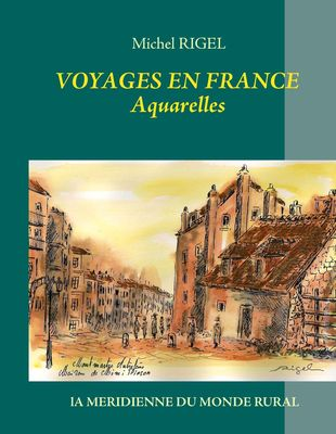 Voyages en France - Aquarelles