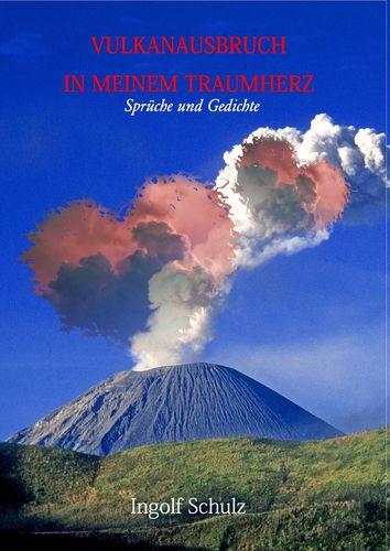 Vulkanausbruch in meinem Traumherz