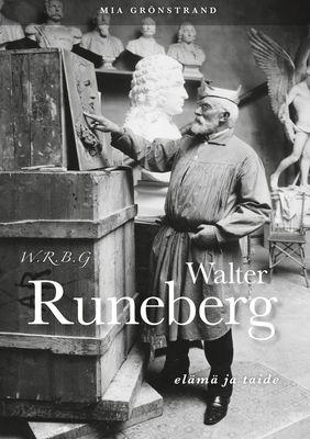 W.R.B.G. Walter Runeberg - elämä ja taide