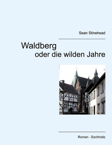 Waldberg oder die wilden Jahre