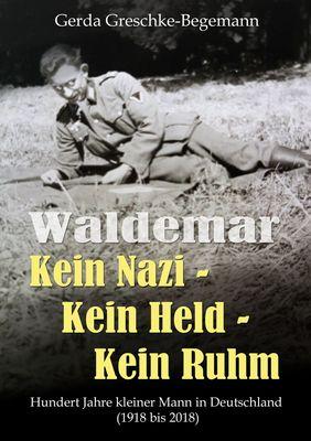 Waldemar Kein Nazi - Kein Held - Kein Ruhm