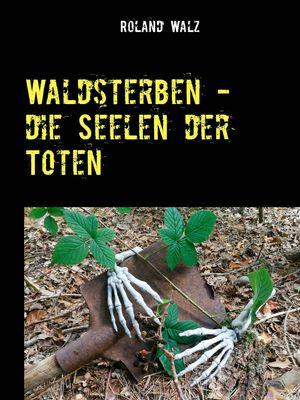 Waldsterben - die Seelen der Toten