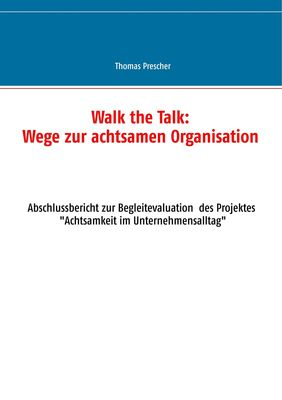 Walk the Talk: Wege zur achtsamen Organisation