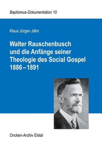 Walter Rauschenbusch und die Anfänge seiner Theologie des Social Gospel 1886-1891