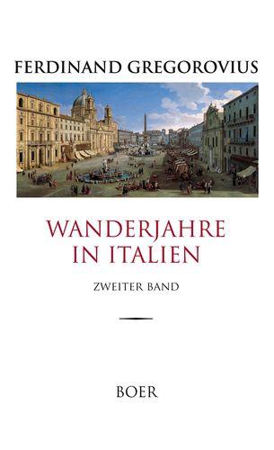 Wanderjahre in Italien, Band 2