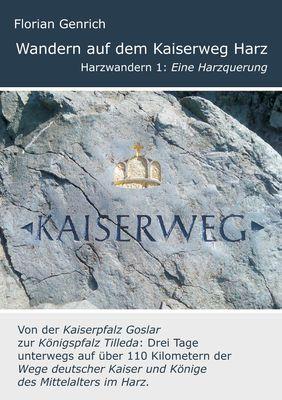 Wandern auf dem Kaiserweg Harz