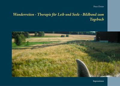 Wanderreiten - Therapie für Leib und Seele - Bildband zum Tagebuch