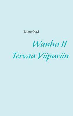 Wanha II Tervaa Viipuriin