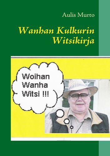 Wanhan Kulkurin Witsikirja