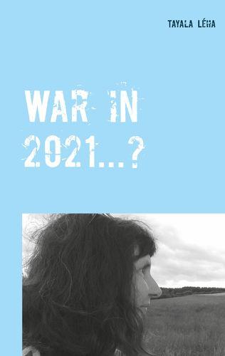 War in 2021...?