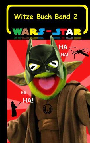Wars - Star (Das Witzebuch Band 2)