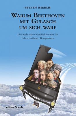 Warum Beethoven mit Gulasch um sich warf