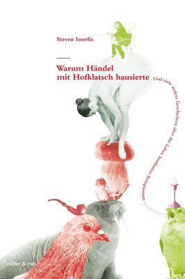 Warum Händel mit Hofklatsch hausierte