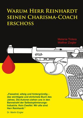 Warum Herr Reinhardt seinen Charisma-Coach erschoss