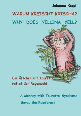Warum kreischt Krischa? Why does Yellina Yell?