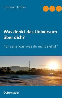 Was denkt das Universum über dich?