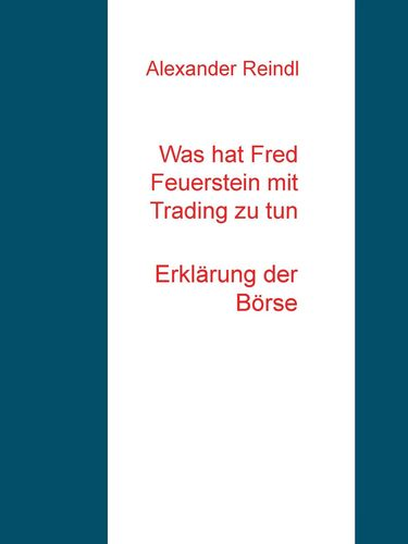 Was hat Fred Feuerstein mit Trading zu tun