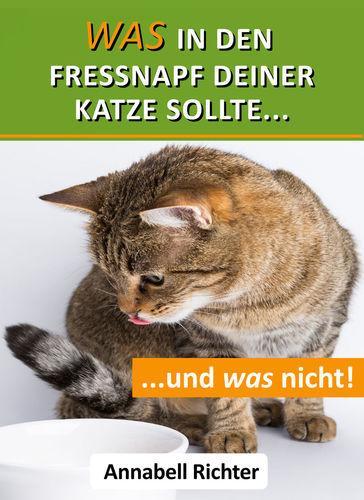 Was in den Fressnapf deiner Katze sollte... und was nicht!