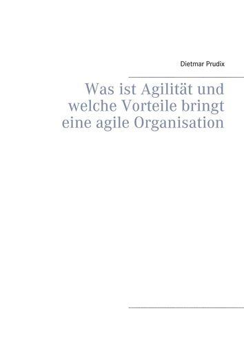 Was ist Agilität und welche Vorteile bringt eine agile Organisation