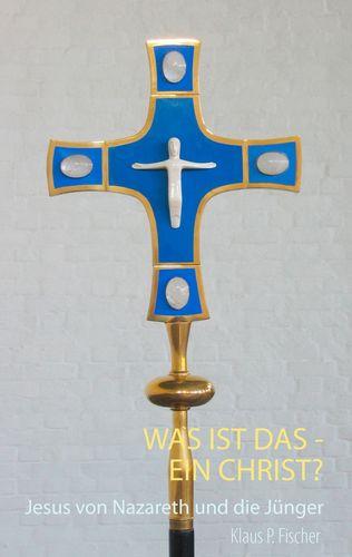 Was ist das - ein Christ?