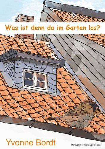 Was ist denn da im Garten los?