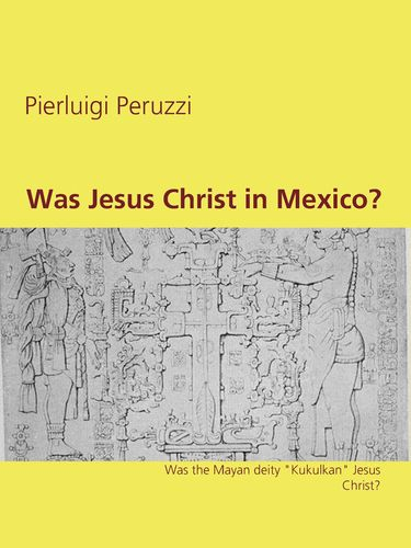 Was Jesus Christ in Mexico?