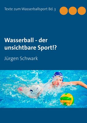 Wasserball - der unsichtbare Sport!?