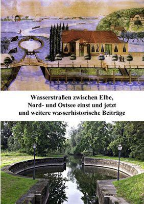 Wasserstraßen zwischen Elbe, Nord- und Ostsee einst und jetzt