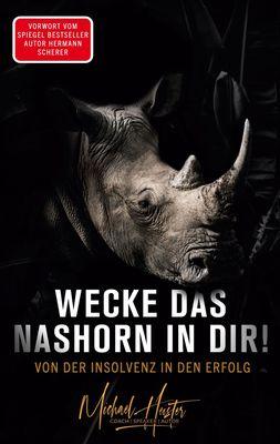 Wecke das Nashorn in dir! Von der Insolvenz in den Erfolg