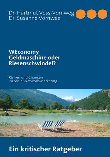 """""""WEconomy"""" Geldmaschine oder Riesenschwindel?"""