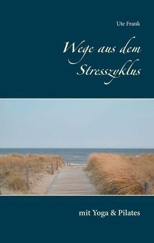 Wege aus dem Stresszyklus