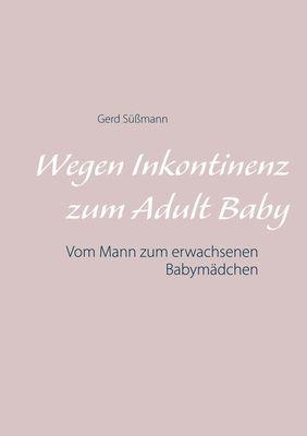 Wegen Inkontinenz zum Adult Baby