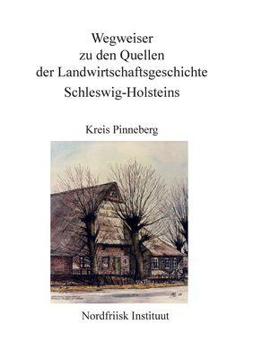 Wegweiser zu den Quellen der Landwirtschaftsgeschichte Schleswig-Holstein