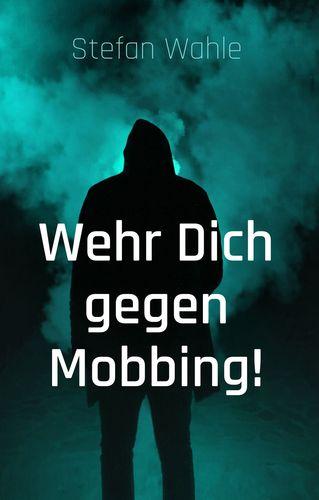 Wehr Dich gegen Mobbing!