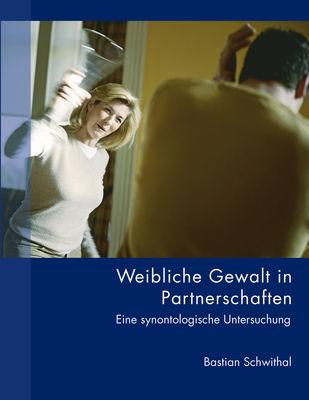 Weibliche Gewalt in Partnerschaften