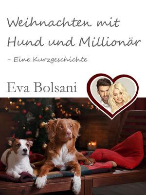 Weihnachten mit Hund und Millionär - Eine Kurzgeschichte