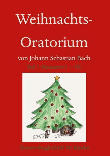 Weihnachts-Oratorium Teil 1