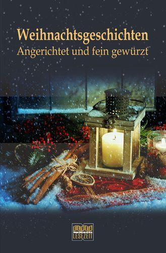 Weihnachtsgeschichten: Angerichtet und fein gewürzt